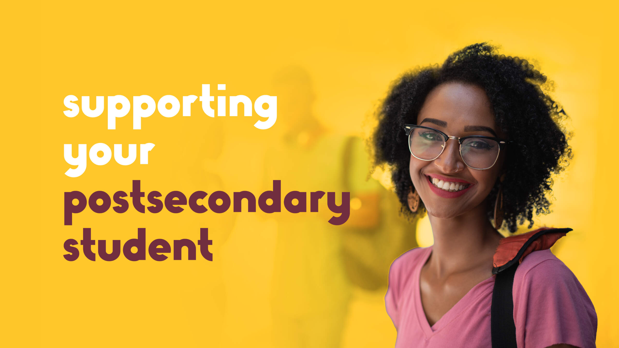Supporting your Postsecondary Student