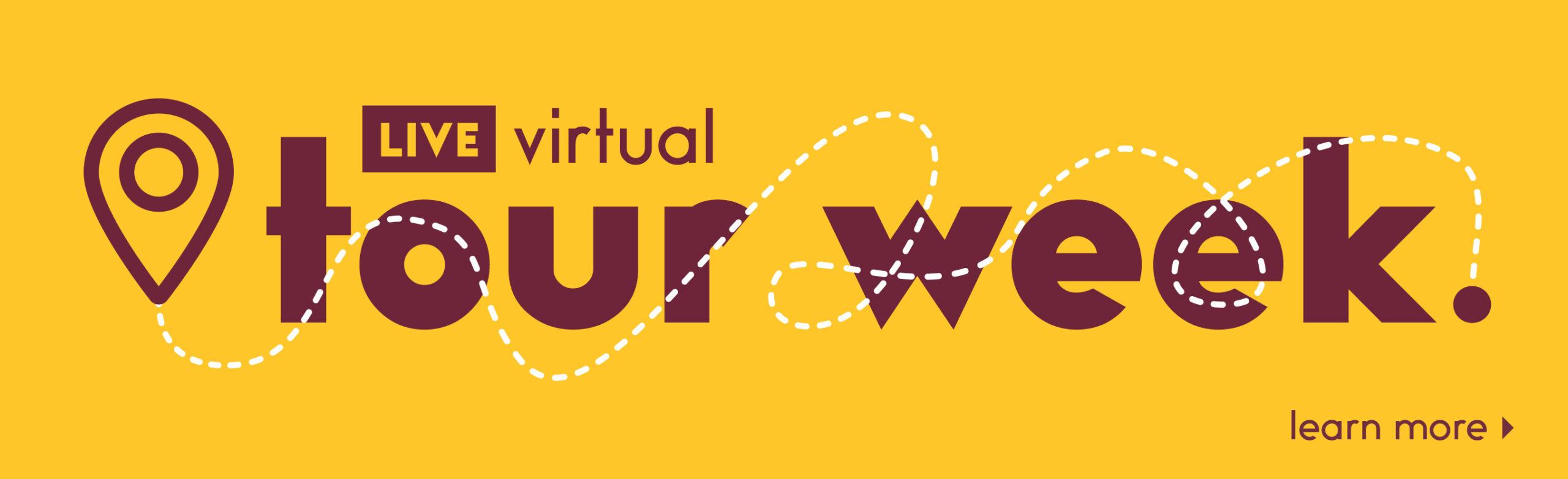 Live Virtual Tour Week